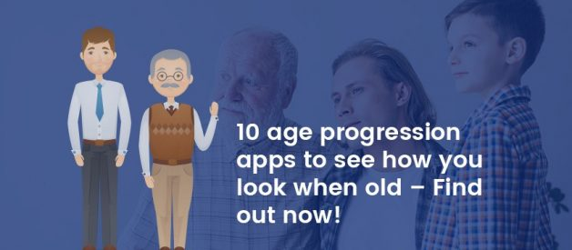 10 Age Progression Apps to See How You Look When Old — Find Out Now!