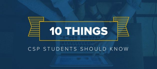 10 Things CSP Students Should Know