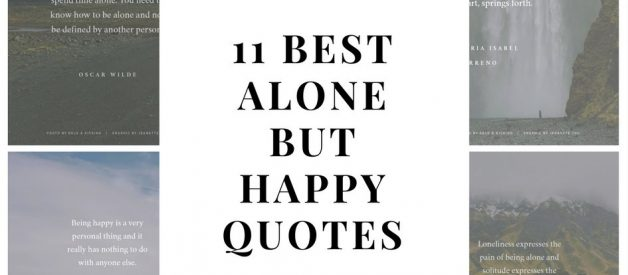 11 Best Alone But Happy Quotes