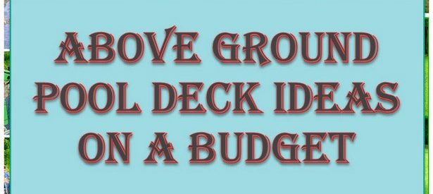 15+ ABOVE GROUND POOL DECK IDEAS ON A BUDGET
