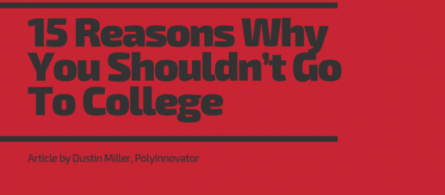 15 Reasons Why You Shouldn't Go To College