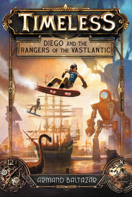 Timeless: Diego and the Rangers of the Vastlantic by Armand Balthazaar