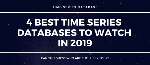 4 Best Time Series Databases To Watch in 2019