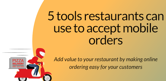 5 tools restaurants can use to accept mobile orders