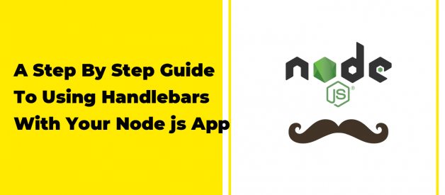 A Step By Step Guide To Using Handlebars With Your Node js App