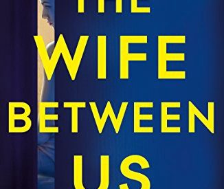 Book Review: The Wife Between Us by Greer Hendricks And Sarah Pekkanen — tkbookreviews