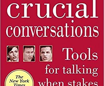 Crucial Conversations — Tools for Talking When Stakes are High — A Book Summary (Part 1)