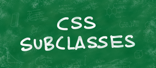 Delightful ways to write reusable CSS using subclasses