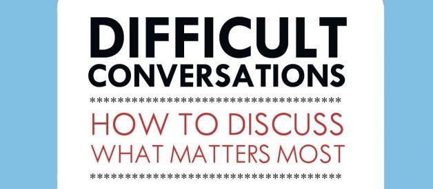Difficult Conversations — 6 minute summary