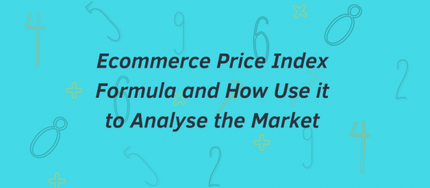 Ecommerce Price Index Formula and How Use it to Analyse the Market