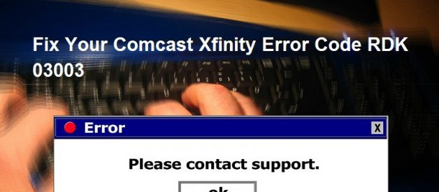 Fix Your Comcast Xfinity Error Code RDK 03003
