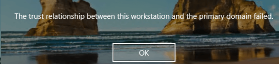 Fixed: Trust Relationship Between Workstation & Domain Failed