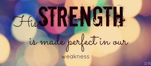 God's Power is Made Perfect in our Weakness