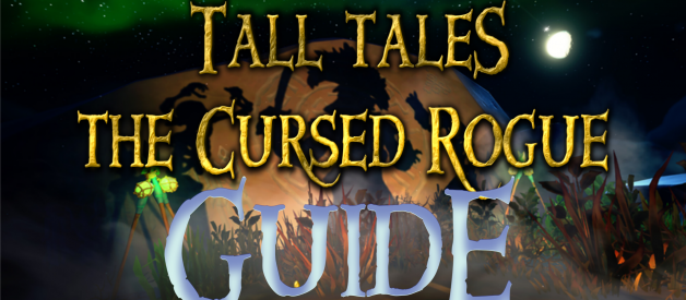 Guide to the Cursed Rogue Tall Tale