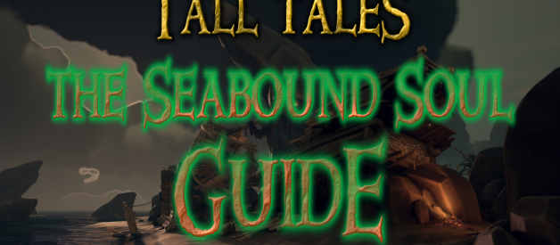 Guide to the Seabound Soul Tall Tale