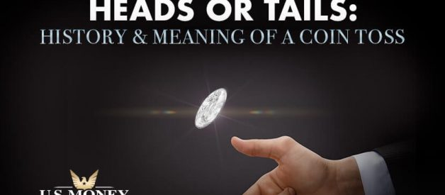 Heads or Tails: History & Meaning of Coin Toss | U.S. Money Reserve