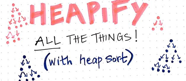 Heapify All The Things With Heap Sort