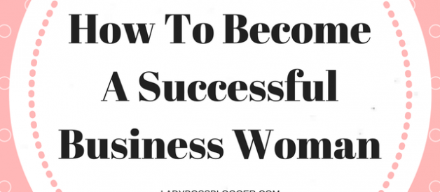 How To Become A Successful Business Woman