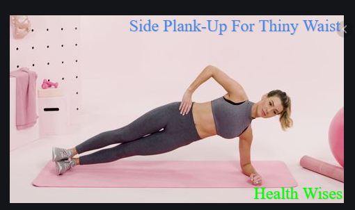 Side Plank-Up For Thiny Waist