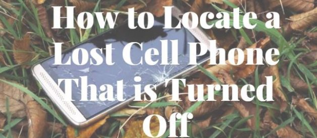 How to Locate a Lost Cell Phone That is Turned Off