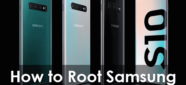 How to Root Samsung Galaxy S7/S8/S9/S10 With/Without Computer.