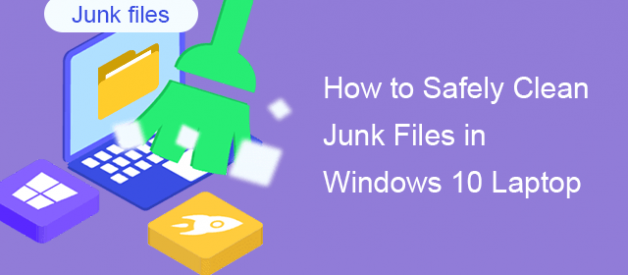How to Safely Clean Junk Files in Windows 10 Laptop