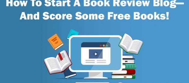 How To Start A Book Review Blog — And Score Some Free Books!