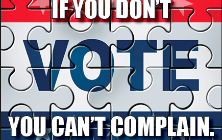 """If You Don't Vote, You Can't Complain""…well, actually…"