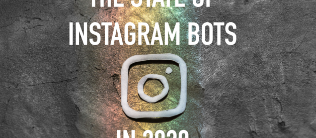Instagram Bots in 2020 — Everything Else You Need To Know