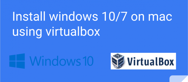 Install windows 10/7 on mac using virtualbox