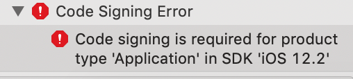 [IOS] [Xcode]Code Signing Error: Code signing is required for product type 'Application' in SDK 'iOS 12.2'