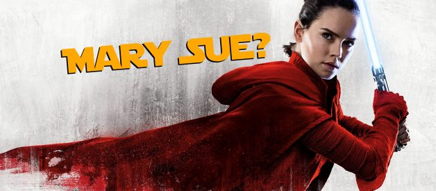 Is Rey From The Last Jedi A Mary Sue & Is It Sexist To Think She Is? [Storycraft]