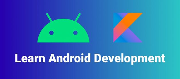 Learning Android Development In 2020 – A Practical Guide