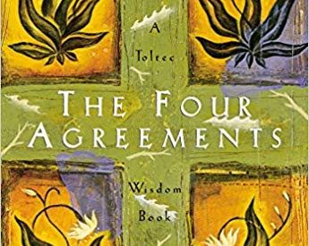 "Lessons Learned from ""The Four Agreements"" by Don Miguel Ruiz"