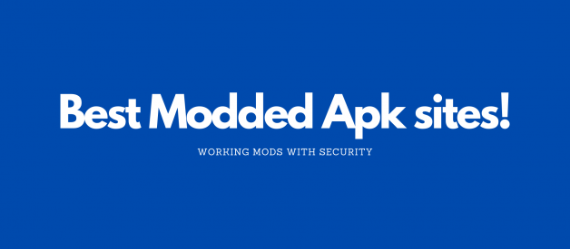 [List] Best Modded Apk Sites In 2020!
