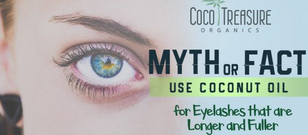 Myth or Fact: Use Coconut Oil for Eyelashes That Are Longer and Fuller