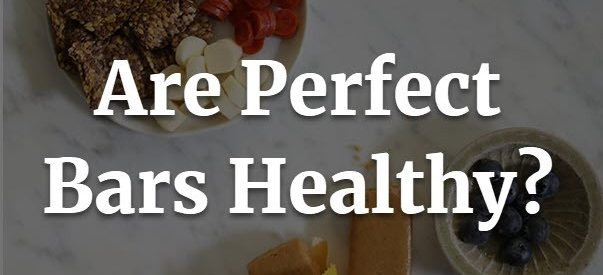 Perfect Bar Review | Are Perfect Bars Healthy?