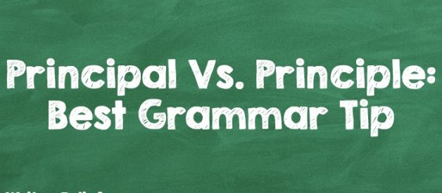 Principal Vs. Principle: Best Grammar Tip