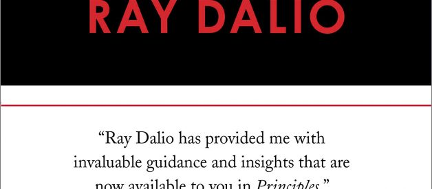 Principles by Ray Dalio — Summary and Application