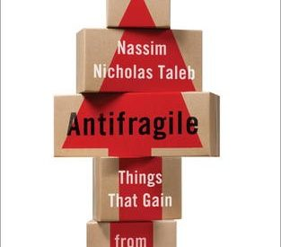 "Review of ""Antifragile: Things That Gain From Disorder"" by Nassim Nicholas Taleb"
