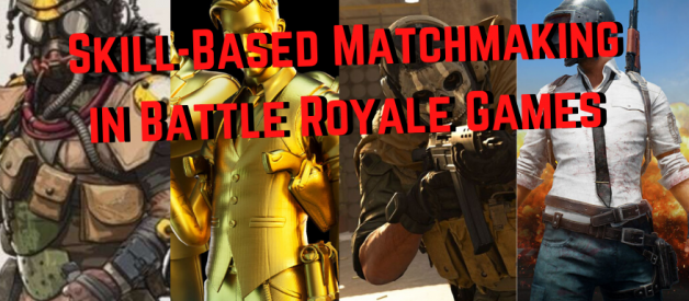 SKILL-BASED MATCHMAKING — A GUIDE TO THE BIG BATTLE ROYALE GAMES