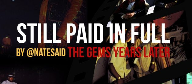 """Still Paid In Full: The Gems Years Later"""
