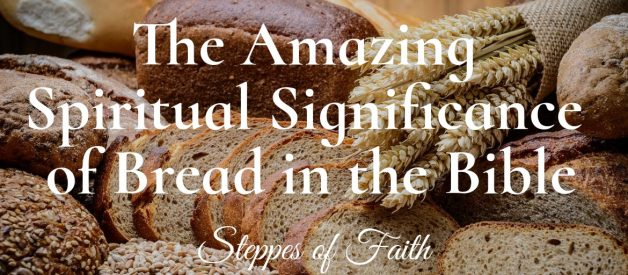 The Amazing Significance of Bread in the Bible