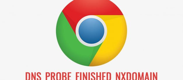 The complete guide to fixing DNS_PROBE_FINISHED_NXDOMAIN error