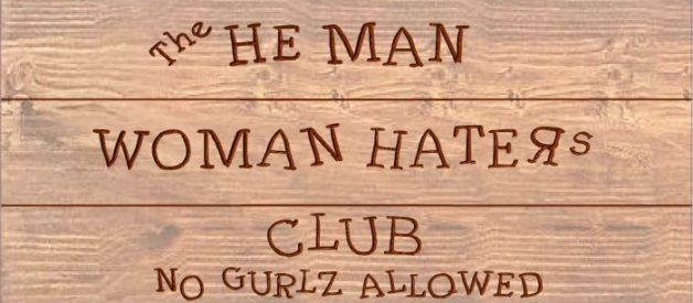 "The ""He-Man Woman Haters Club"" Is A Misogynistic Outdated Boys Club That Needs To Be Shut Down"