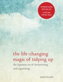 The Life-Changing Magic of Tidying Up by Marie Kondo: Lessons