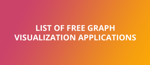The list of free graph visualization applications