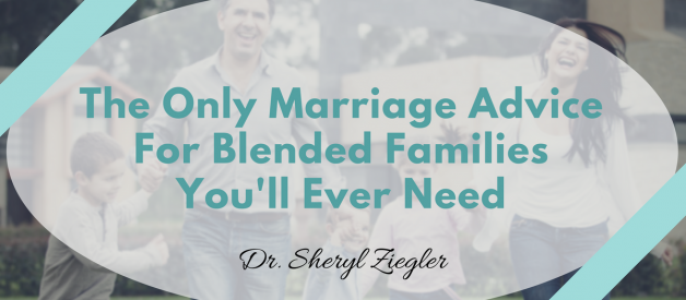 The Only Marriage Advice For Blended Families You'll Ever Need