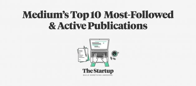 Top 10 most-followed & active publications on Medium