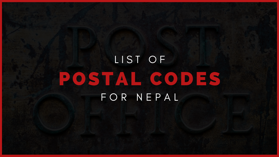 List of Postal Codes / PIN (ZIP) codes of Nepal